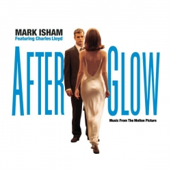 Mark Isham - Afterglow - Music From The Motion Picture