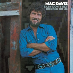 Mac Davis - Baby Don't Get Hooked On Me