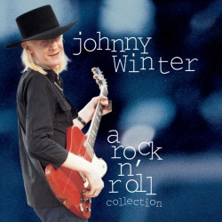 Johnny Winter - Johnny Winter: A Rock N' Roll Colection