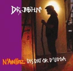 Dr. John - N'Awlinz: Dis Dat Or D'Udda