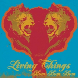 Living Things - Bom Bom Bom
