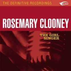 Rosemary Clooney - The Girl Singer