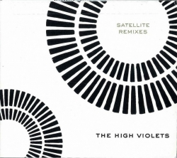 The High Violets - Satellite Remixes