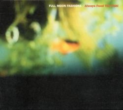 Full Moon Fashions - Always Feed The Fish!