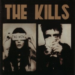 The Kills - No Wow