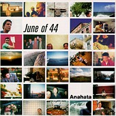 June of 44 - Anahata