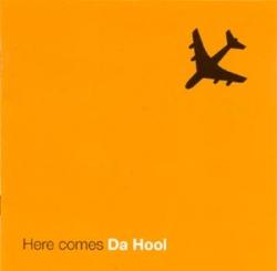 Da Hool - Here Comes Da Hool