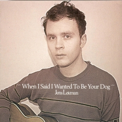 jens lekman - When I Said I Wanted To Be Your Dog