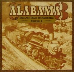 Alabama 3 - The Last Train To Mashville Vol. 1