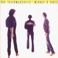Yellowjackets - Mirage À Trois