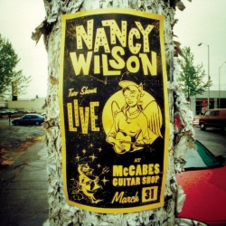Nancy Wilson - LIVE AT McCABES GUITAR SHOP