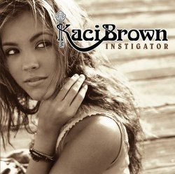 Kaci Brown - Instigator