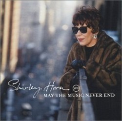 Shirley Horn - May The Music Never End