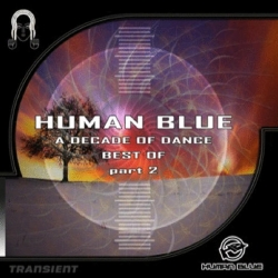 Human Blue - A Decade Of Dance : Best Of - Part 2