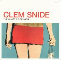 Clem Snide - The Ghost Of Fashion