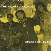The Mighty Diamonds - Speak The Truth