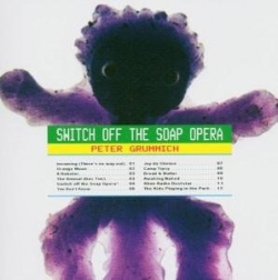 Peter Grummich - Switch Off The Soap Opera
