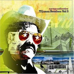 Nortec Collective - Tijuana Sessions Vol. 3
