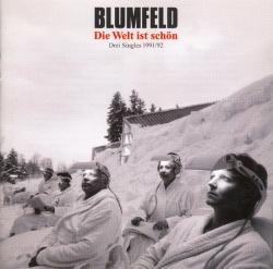 Blumfeld - Die Welt Ist Schön - Drei Singles 1991/92
