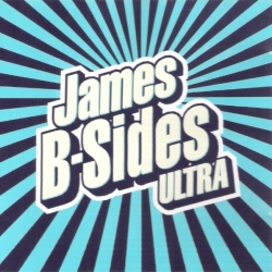 James - Ultra: B-Sides