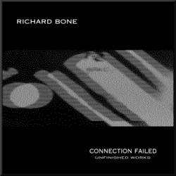 Richard Bone - Connection Failed