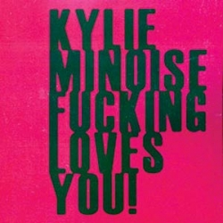 Kylie Minoise - Kylie Minoise Fucking Loves You!