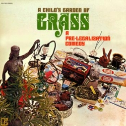 A Child's Garden Of Grass - A Prelegalization Comedy