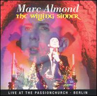 Marc Almond - The Willing Sinner: Live In Berlin