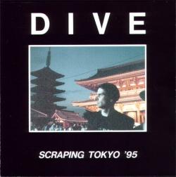 Dive - Scraping Tokyo '95