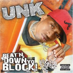Dj Unk - Beat'N Down Yo Block!
