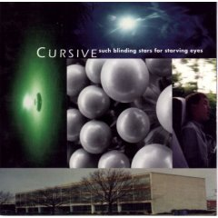 Cursive - Such Blinding Stars For Starving Eyes
