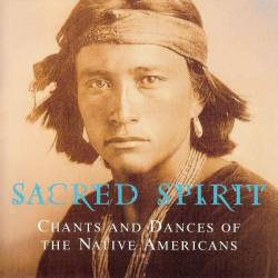 Sacred Spirit - Sacred Spirit: Chants And Dances Of The Native Americans