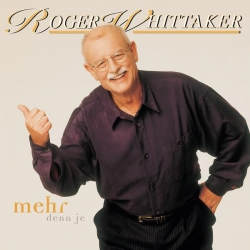 Roger Whittaker - Mehr denn je