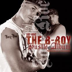jay-roc - the b-boy hustle album