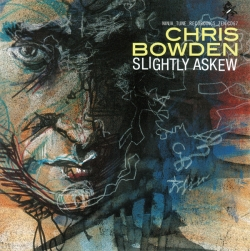 Chris Bowden - Slightly Askew