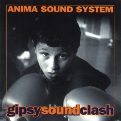Anima Sound System - Gipsy Sound Clash