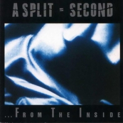A Split - Second - ... From The Inside