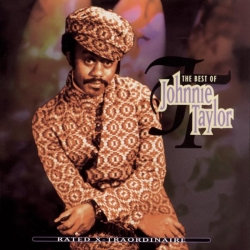 Johnnie Taylor - Rated X-Traordinaire: The Best of Johnnie Taylor
