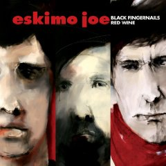 Eskimo Joe - Black Fingernails Red Wine