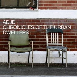 ADJD - Chronicles Of The Urban Dwellers