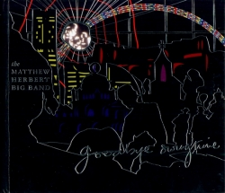 The Matthew Herbert Big Band - Goodbye Swingtime