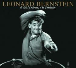Leonard Bernstein - Leonard Bernstein - A Total Embrace: The Conductor