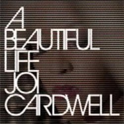 Joi Cardwell - A Beautiful Life