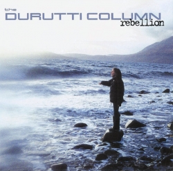 The durutti column - Rebellion