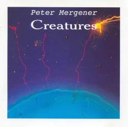 Peter Mergener - Creatures