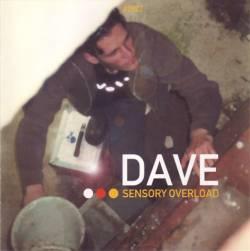 Dave - Sensory Overload