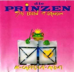Die Prinzen - Das Leben Ist Grausam (A-Cappella-Album)
