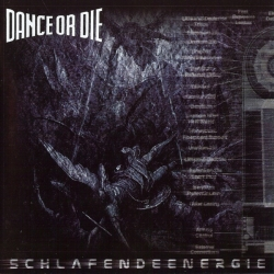 Dance or Die - Schlafendeenergie