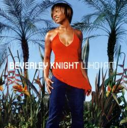 Beverley Knight - Who I Am
