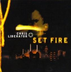 chris liberator - Set Fire